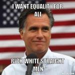 Mitt wants equality for some